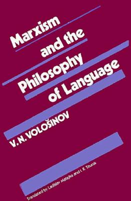 Marxism and the Philosophy of Language By Volosinov, V. N.